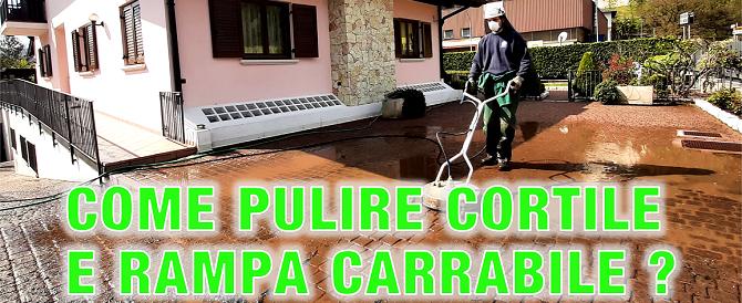 Come pulire cortile e rampa carrabile